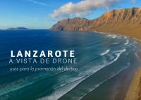 lanzarote a vista de drone. usos para el turismo y la promocion del destino by esthergarsan